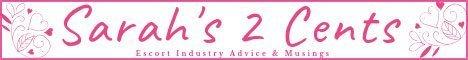 Sarahs 2 cents Escort Advice